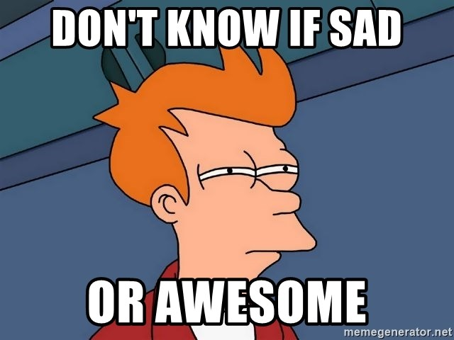 Futurama Fry - DON'T KNOW IF SAD OR AWESOME