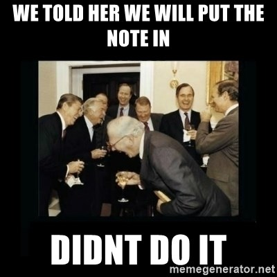 Rich Men Laughing - We told her we will put the note in Didnt do it