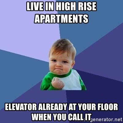 Success Kid - Live in high rise apartments elevator already at your floor when you call it
