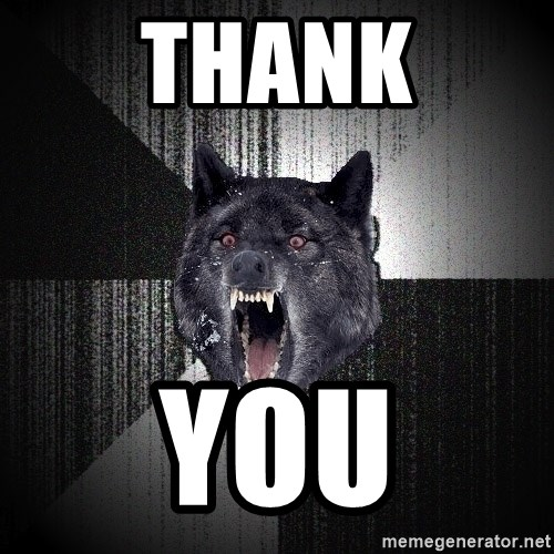 Insanity Wolf - thank you