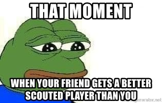 Sad Frog - That Moment When your friend gets a better scouted player than you