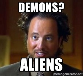 Ancient Aliens - Demons? ALIENS