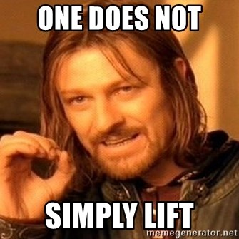 One Does Not Simply - One does not  simply lift