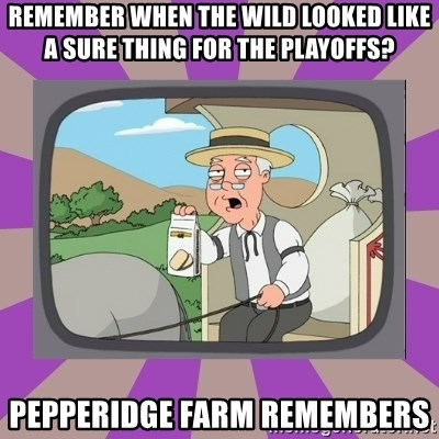 Pepperidge Farm Remembers FG - remember when the wild looked like a sure thing for the playoffs? PEPPERIDGE FARM REMEMBERS