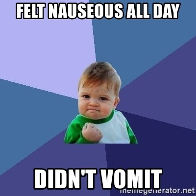 Success Kid - felt nauseous all day didn't vomit