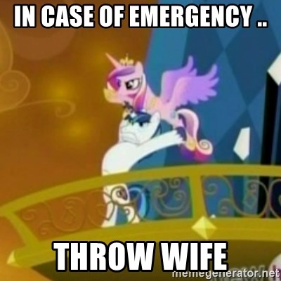 Shining Armor throwing Cadence - In case of emergency .. Throw Wife