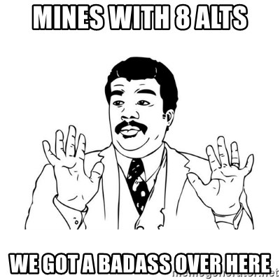 Badass Classy - Mines with 8 alts we got a badass over here