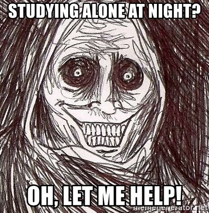 Shadowlurker - Studying alone at night? Oh, let me help!