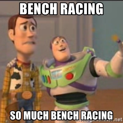 bench-racing-so-much-bench-racing.jpg