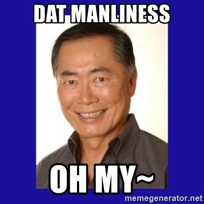 George Takei - Dat manliness Oh my~