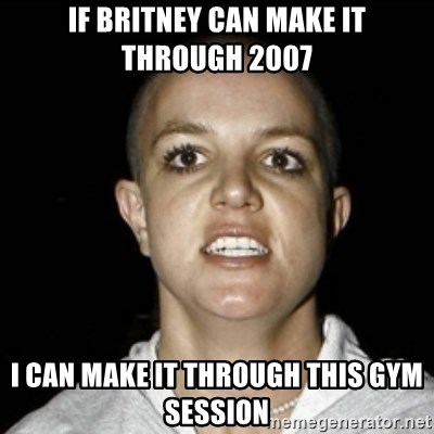 Bald Britney Spears - If britney can make it through 2007 i can make it through this gym session