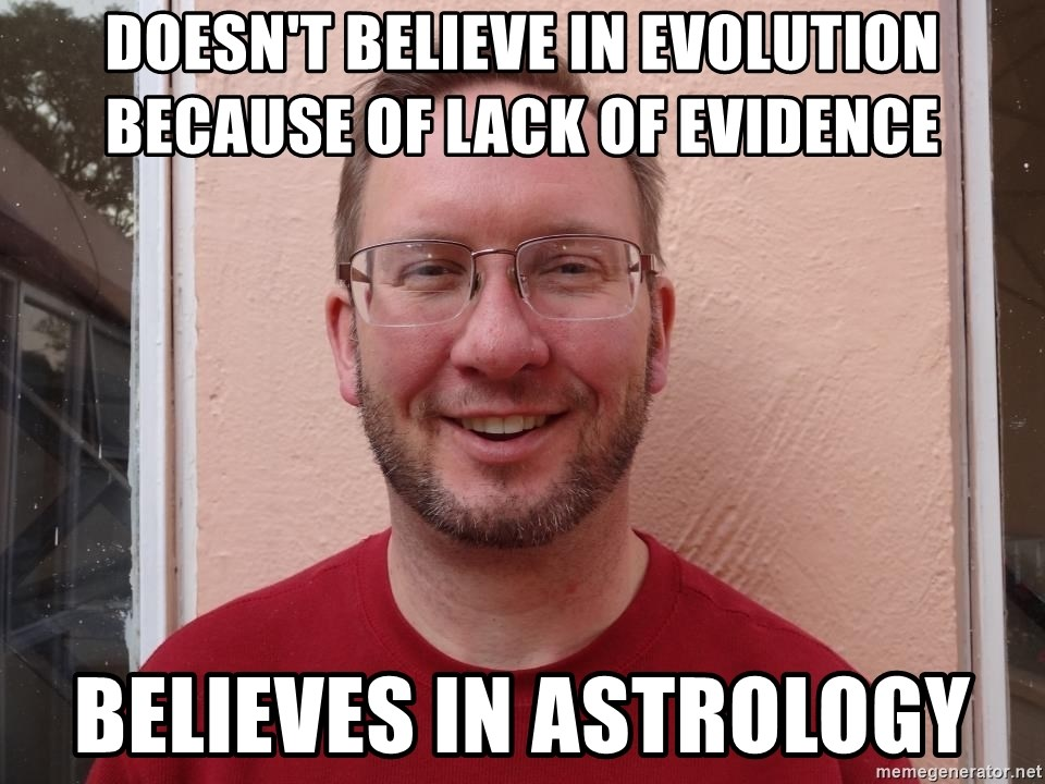 Asshole Christian missionary - doesn't believe in evolution because of lack of evidence believes in astrology