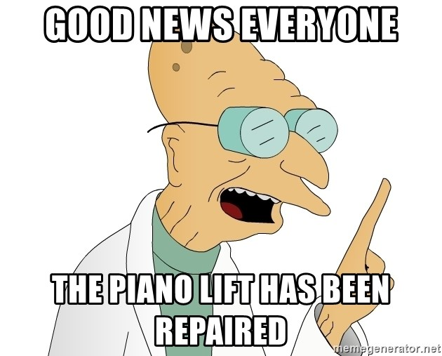 Good News Everyone - Good News Everyone The piano lift has been repaired