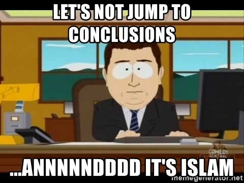 south park aand it's gone - Let's not jump to conclusions ...annnnndddd it's islam