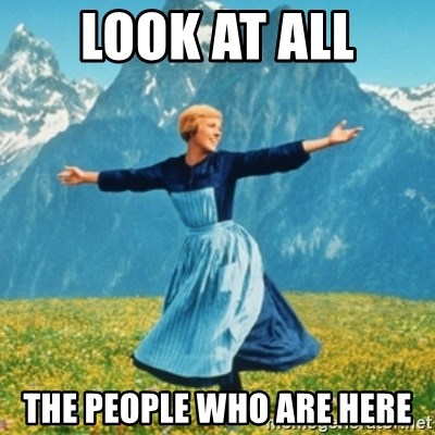 Sound Of Music Lady - Look at all the people who are here