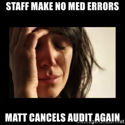 todays problem crying woman - Staff make no med errors matt cancels audit again
