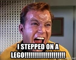 Screaming Captain Kirk -  i stepped on a lego!!!!!!!!!!!!!!!!!!!!!