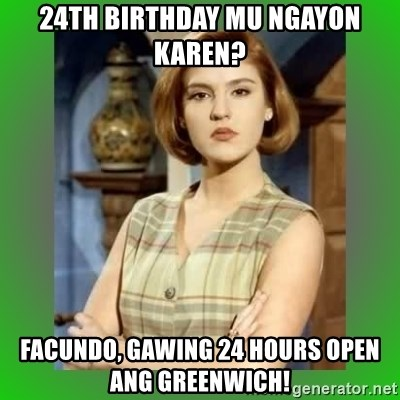Donya Angelica - 24th birthday mu ngayon karen? facundo, gawing 24 hours open ang greenwich!
