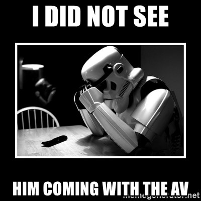 Sad Trooper - i DID NOT SEE HIM COMING WITH THE AV