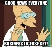 Professor Farnsworth - good news everyone business license get!