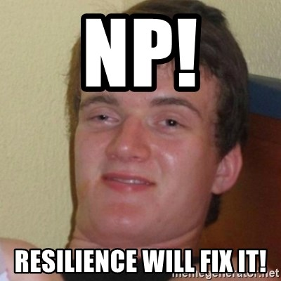 Stoner Stanley - NP! Resilience will fix it!