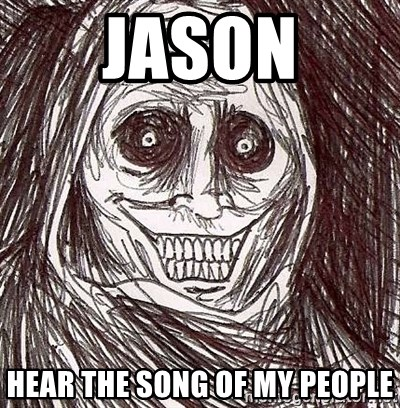 Horrifying Houseguest - jason hear the song of my people