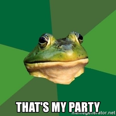 Foul Bachelor Frog -  that's my party