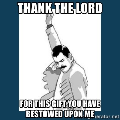 Freddy Mercury - Thank the lord For This Gift you have bestowed upon me