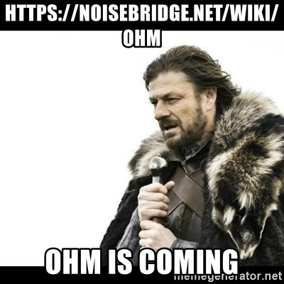 Winter is Coming - https://noisebridge.net/wiki/OHM OHM IS COMING