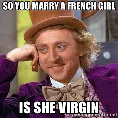CHARLIE AND THE CHOCOLATE FACTORY - so you marry a french girl is she virgin