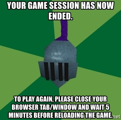 Runescape Advice - your game session has now ended. to play again, please close your browser tab/window and wait 5 minutes before reloading the game.
