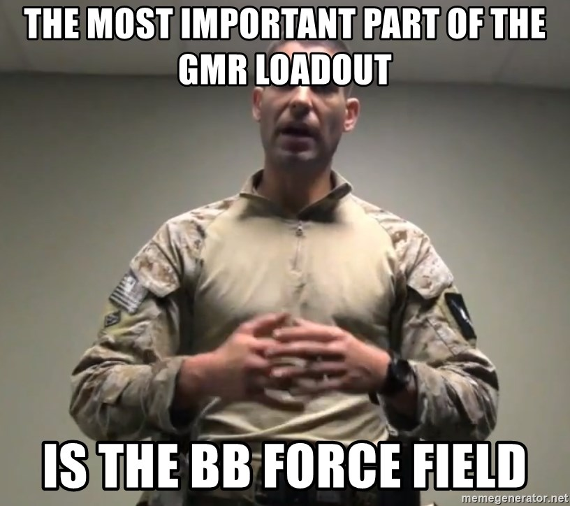 GMRPLS - The most important part of the GMR loadout is the BB force field