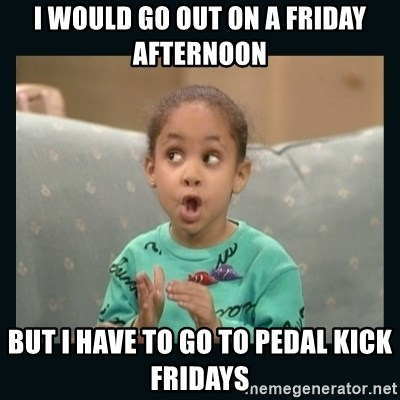 Raven Symone - I would go out on a friday afternoon But i have to go to pedal kick fridays