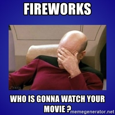 Picard facepalm  - Fireworks Who is gonna watch your movie ?