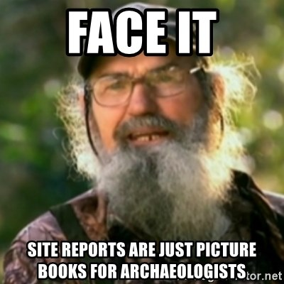 Duck Dynasty - Uncle Si  - FACE IT site reports are just picture books for archaeologists