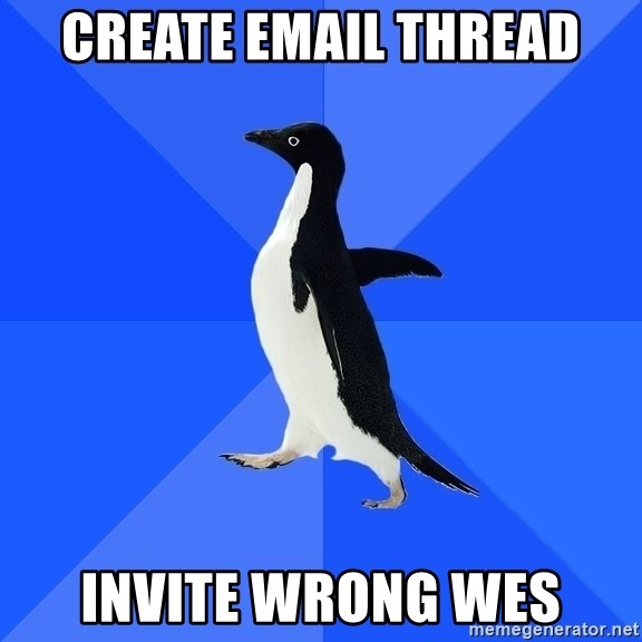 Socially Awkward Penguin - create email thread invite wrong wes