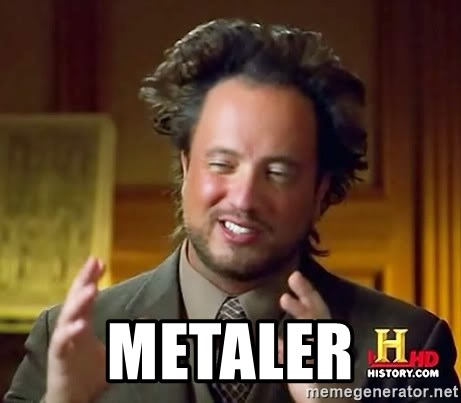 Ancient Aliens -  Metaler
