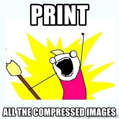 All the things - print all the compressed images