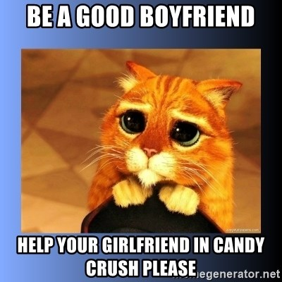 puss in boots eyes 2 - be a good boyfriend help your girlfriend in candy crush please