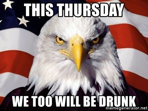 American Pride Eagle - This Thursday We too will be drunk