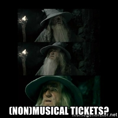 Confused Gandalf -  (non)Musical tickets?