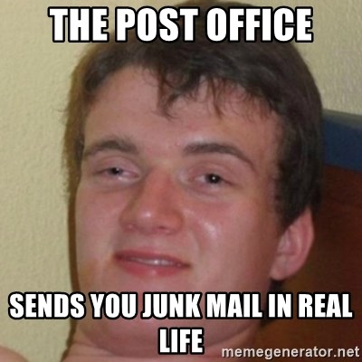 10guy - The post office sends you junk mail in real life