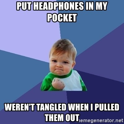 Success Kid - Put headphones in my pocket weren't tangled when i pulled them out