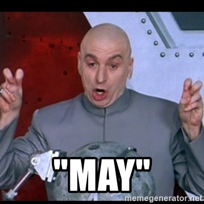 "dr. evil quote -  ""May"""