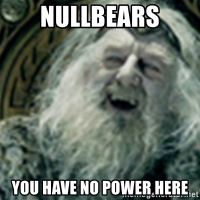 you have no power here - Nullbears You have no power here