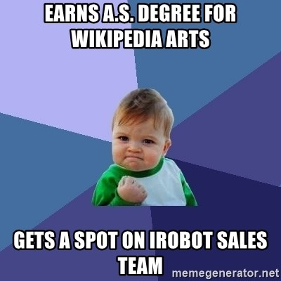 Success Kid - earns a.s. degree for wikipedia arts gets a spot on irobot sales team