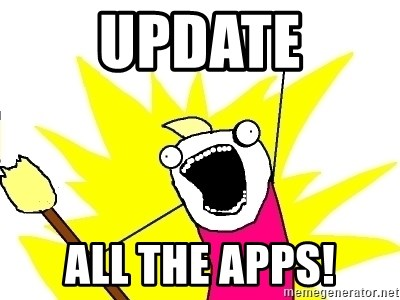 X ALL THE THINGS - UPDATE ALL THE APPS!