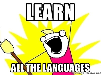 X ALL THE THINGS - LEARN ALL THE LANGUAGES
