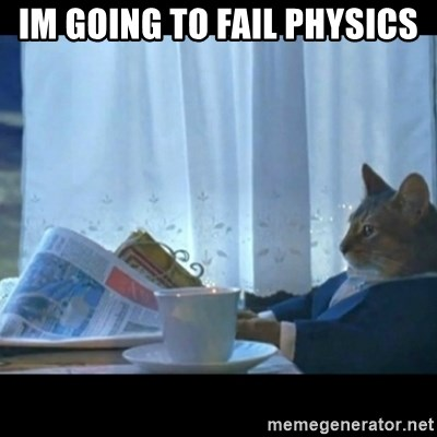Thinking Cat - im going to fail physics
