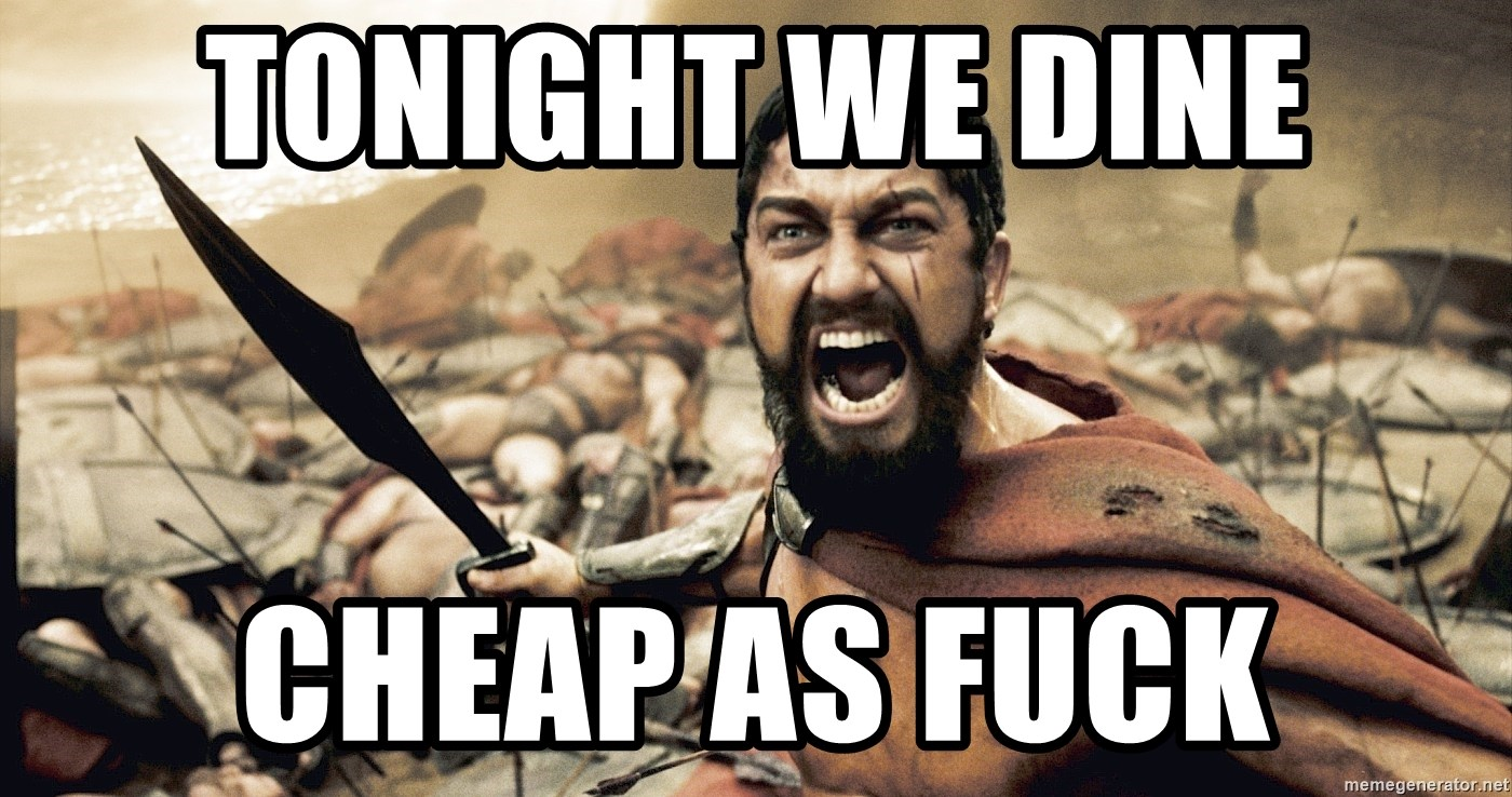 Spartan300 - Tonight we dIne Cheap as fuck
